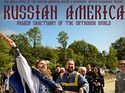 "Eastern American Diocesan Media Office releases new film – ""Russian America: Hidden Sanctuary of the Orthodox World"""