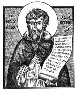 Saint Dorotheus of Gaza.