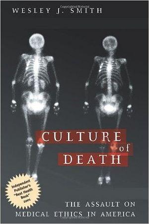 Уэсли Дж. Смит. Культура смерти: нападение на медицинскую этику в Америке