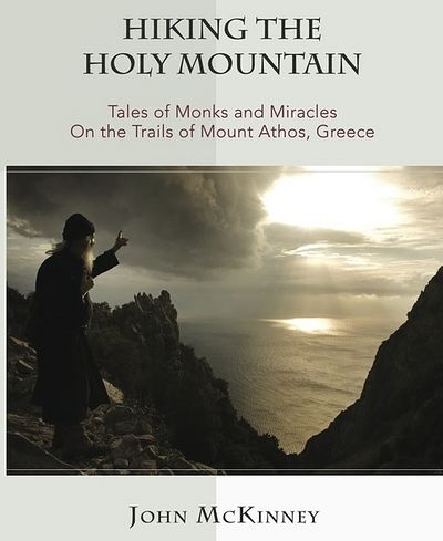 Hiking the Holy Mountain: Tales of Monks and Miracles on the Trails